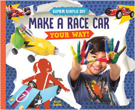 Cover: Make a Race Car Your Way!