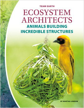Cover: Ecosystem Architects: Animals Building Incredible Structures