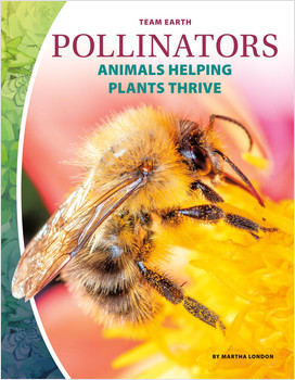 Cover: Pollinators: Animals Helping Plants Thrive
