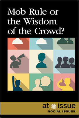 Cover: Mob Rule or the Wisdom of the Crowd?