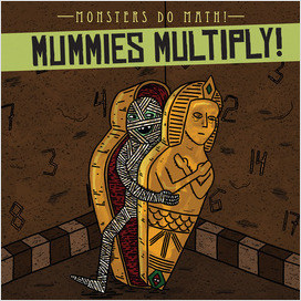 Cover: Mummies Multiply!