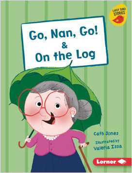 Cover: Go, Nan, Go! & On the Log