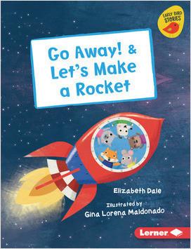 Cover: Go Away! & Let's Make a Rocket