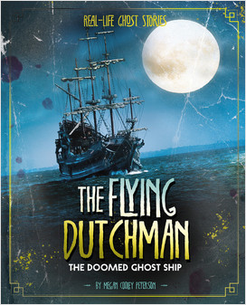 Cover: The Flying Dutchman: The Doomed Ghost Ship