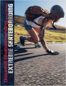 Cover: Downhill Skateboarding and Other Extreme Skateboarding