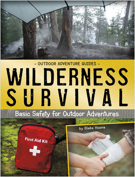 Cover: Wilderness Survival: Basic Safety for Outdoor Adventures
