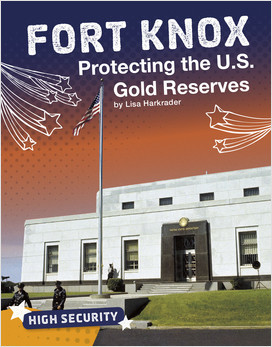 Cover: Fort Knox: Protecting the U.S. Gold Reserves