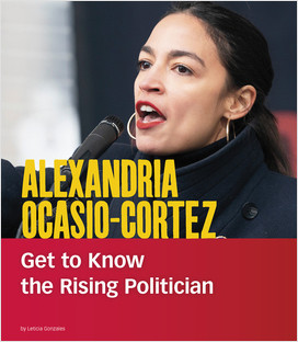 Cover: Alexandria Ocasio-Cortez: Get to Know the Rising Politician
