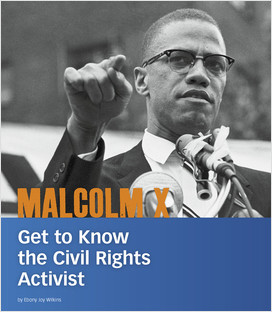 Cover: Malcolm X: Get to Know the Civil Rights Activist