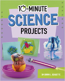 Cover: 10-Minute Science Projects
