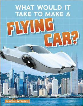 Cover: What Would It Take to Make a Flying Car?