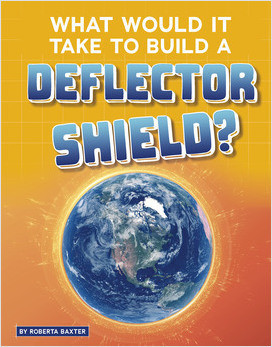 Cover: What Would It Take to Build a Deflector Shield?