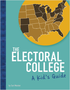 Cover: The Electoral College: A Kid's Guide