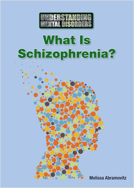 Cover: What Is Schizophrenia?