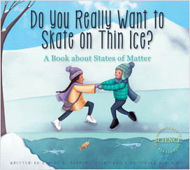 Cover: Do You Really Want to Skate on Thin Ice?: A Book about States of Matter