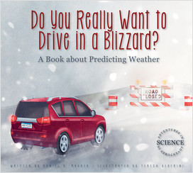 Cover: Do You Really Want to Drive in a Blizzard?: A Book about Predicting Weather