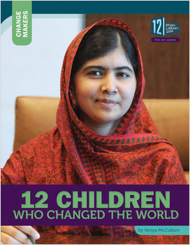 Cover: 12 Children Who Changed the World
