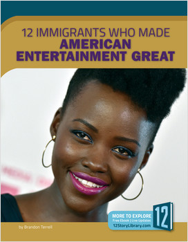 Cover: 12 Immigrants Who Made American Entertainment Great