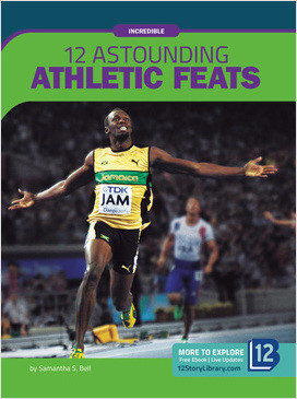 Cover: Incredible: 12 Astounding Athletic Feats