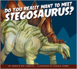 Cover: Do You Really Want to Meet Stegosaurus?