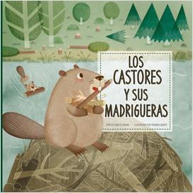 Cover: Los castores y sus madrigueras (Beavers Build Lodges)