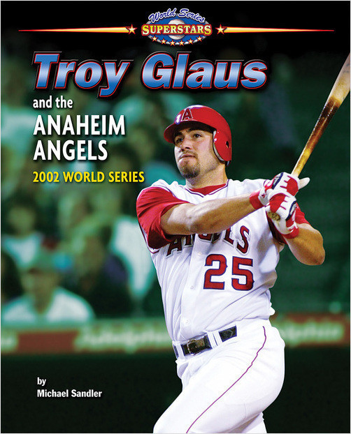Cover: Troy Glaus and the Anaheim Angels