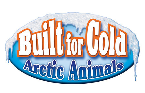 Cover: Built for Cold: Arctic Animals
