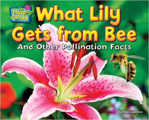 Cover: What Lily Gets from Bee: And Other Pollination Facts