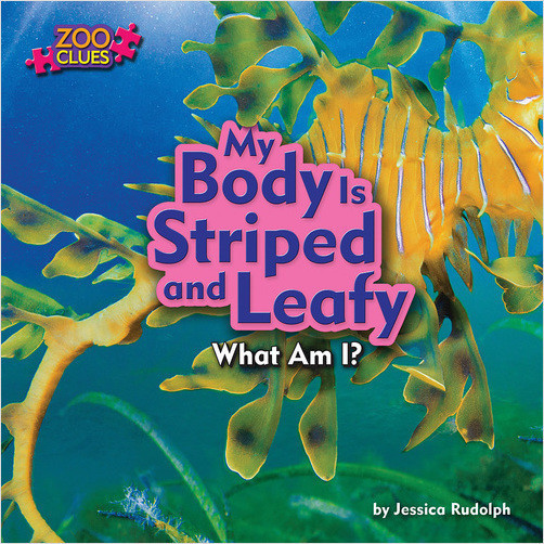 Cover: My Body Is Striped and Leafy (Leafy Sea Dragon)