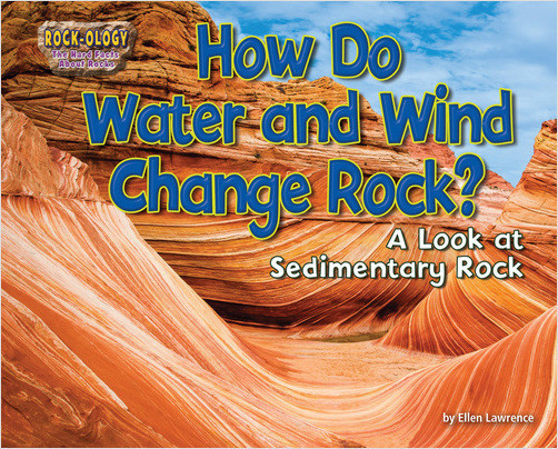 Cover: How Do Water and Wind Change Rock?