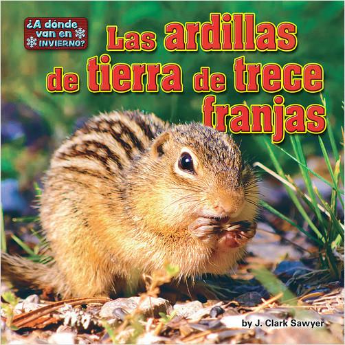 Cover: Las ardillas de tierra de trece franjas (Thirteen-Lined Ground Squirrels)