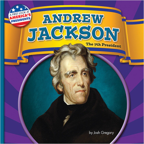 Cover: Andrew Jackson: The 7th President