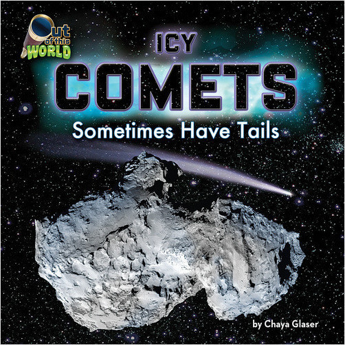 Cover: Icy Comets: Sometimes Have Tails