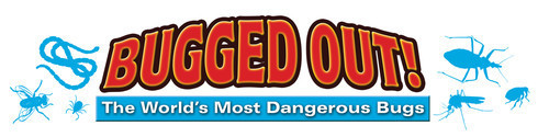Cover: Bugged Out! The World's Most Dangerous Bugs