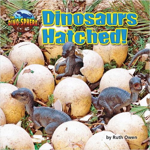 Cover: Dinosaurs Hatched!