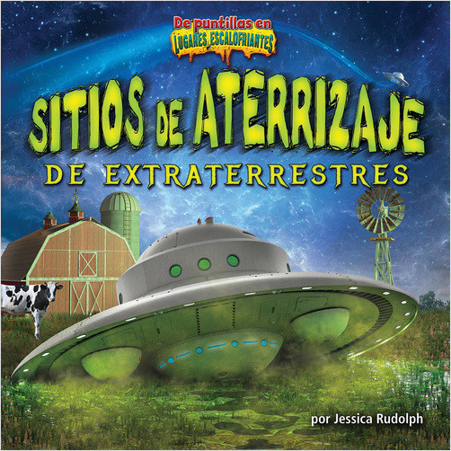 Cover: Sitios de aterrizaje de extraterrestres (Alien Landing Sites)