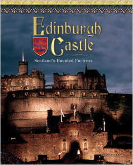 Cover: Edinburgh Castle: Scotland's Haunted Fortress