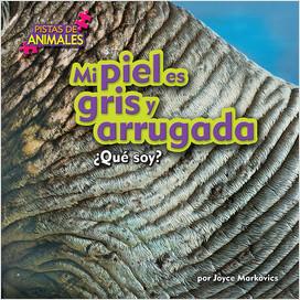 Cover: Mi piel es gris y arrugada (My Skin Is Gray and Wrinkly)
