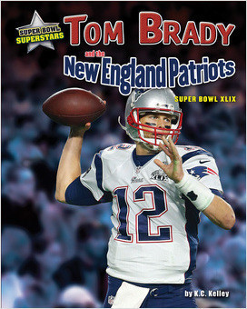 Cover: Tom Brady and the New England Patriots: Super Bowl XLIX