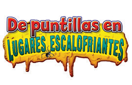 Cover: De puntillas en lugares escalofriantes (Tiptoe Into Scary Places)