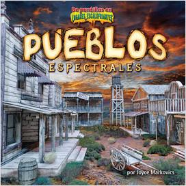 Cover: Pueblos espectrales (Ghostly Towns)