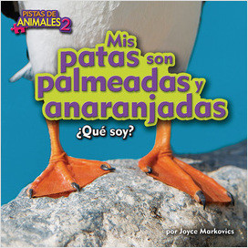 Cover: Mis patas son palmeadas y anaranjadas (My Feet Are Webbed and Orange)