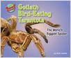 Cover: Goliath Bird-Eating Tarantula: The World's Biggest Spider