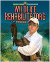 Cover: Wildlife Rehabilitators to the Rescue