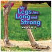 Cover: My Legs Are Long and Strong (Ostrich)