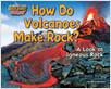 Cover: How Do Volcanoes Make Rock?