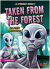 Cover: Taken from the Forest: An Alien Abduction