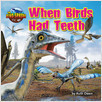 Cover: When Birds Had Teeth