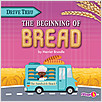 Cover: The Beginning of Bread