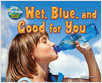 Cover: Wet, Blue, and Good for You
